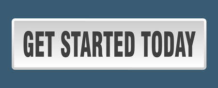 get started today button. get started today square white push button Stock Illustratie