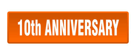 10th anniversary button. 10th anniversary square orange push button 向量圖像
