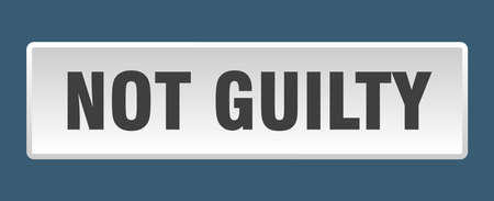 not guilty button. not guilty square white push button