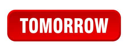 tomorrow button. tomorrow square 3d push button