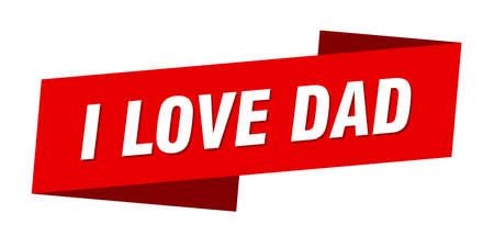 i love dad banner template. i love dad ribbon label sign Vector Illustration