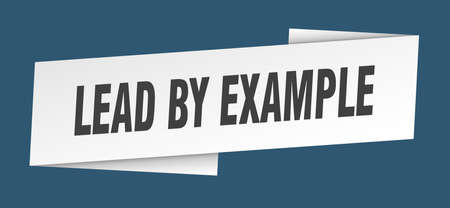 lead by example banner template. lead by example ribbon label sign