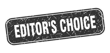 editor's choice stamp. editor's choice square grungy black sign