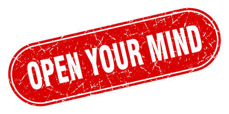 open your mind sign. open your mind grunge red stamp. Label Illustration