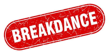 breakdance sign. breakdance grunge red stamp. Label Çizim