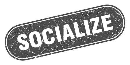 socialize sign. socialize grunge black stamp. Label