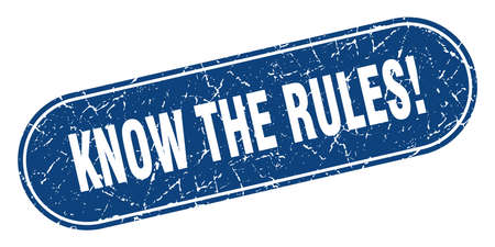 know the rules sign. know the rules grunge blue stamp. Label