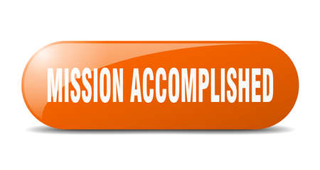 mission accomplished button. mission accomplished sign. key. push button.