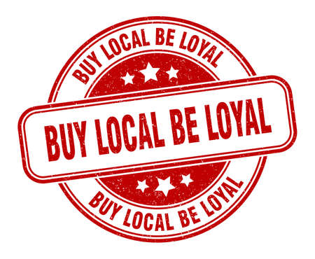 buy local be loyal stamp. buy local be loyal round grunge sign. label