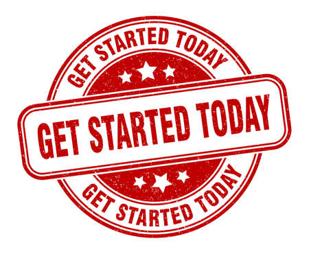 get started today stamp. get started today round grunge sign. label