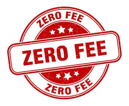 zero fee stamp. zero fee round grunge sign. label