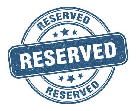 reserved stamp. reserved label. round grunge sign