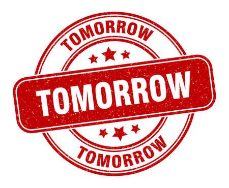 tomorrow stamp. tomorrow label. round grunge sign