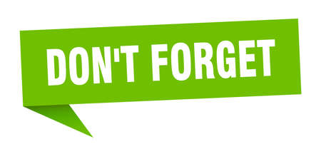 don't forget banner. don't forget speech bubble. don't forget sign Illustration