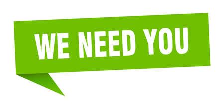 we need you banner. we need you speech bubble. we need you sign