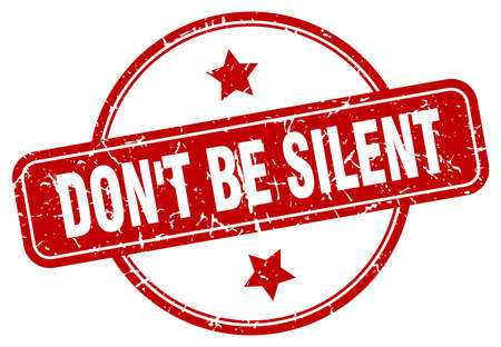 don't be silent grunge stamp. don't be silent round vintage stamp Stock Illustratie