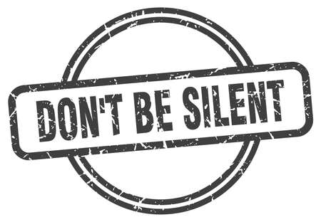 don't be silent grunge stamp. don't be silent round vintage stamp 矢量图像