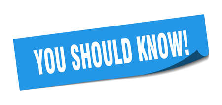 you should know! sticker. you should know! square isolated sign. you should know! label