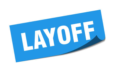 layoff sticker. layoff square isolated sign. layoff label