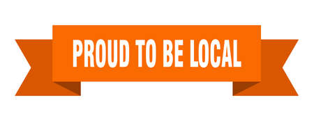 proud to be local ribbon. proud to be local isolated band sign. proud to be local banner