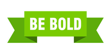 be bold ribbon. be bold isolated band sign. be bold banner 일러스트
