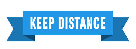 keep distance ribbon. keep distance isolated band sign. keep distance banner
