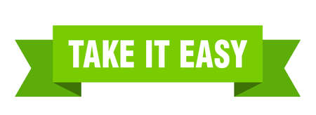 take it easy ribbon. take it easy isolated band sign. take it easy banner