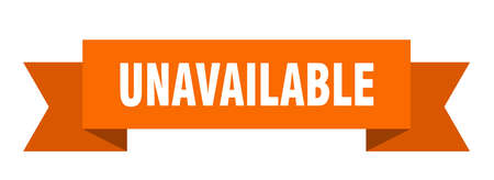 unavailable ribbon. unavailable isolated band sign. unavailable banner