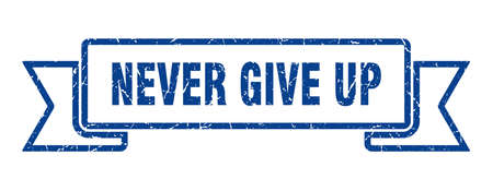 never give up ribbon. never give up grunge band sign. never give up banner