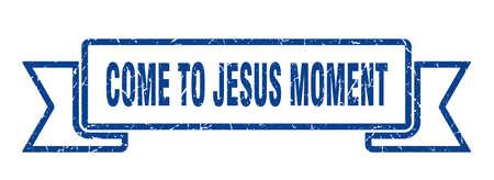 come-to-jesus moment ribbon. come-to-jesus moment grunge band sign. come-to-jesus moment banner
