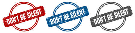 don't be silent stamp. don't be silent sign. don't be silent label set