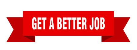 get a better job ribbon. get a better job paper band banner sign