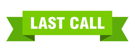 last call ribbon. last call paper band banner sign