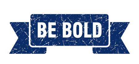 be bold ribbon sign. be bold vintage retro band.