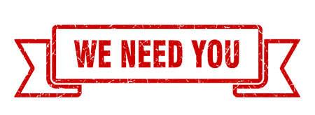 we need you ribbon sign. we need you vintage retro band.