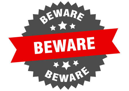 beware round isolated ribbon label. beware sign