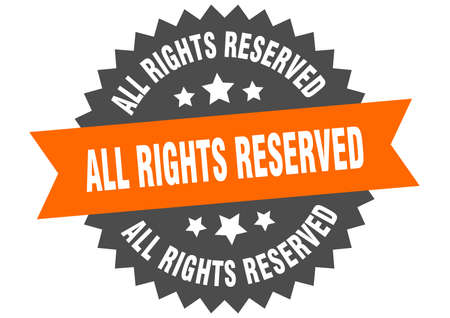 all rights reserved round isolated ribbon label. all rights reserved sign