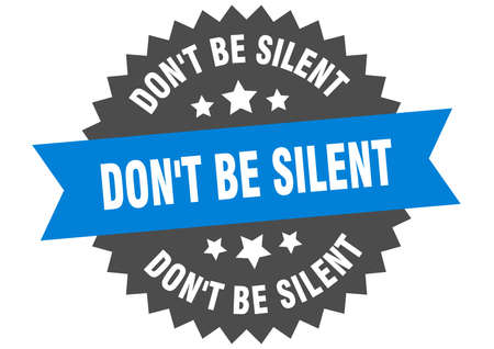 don't be silent round isolated ribbon label. don't be silent sign  イラスト・ベクター素材