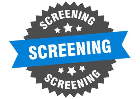 screening round isolated ribbon label. screening sign