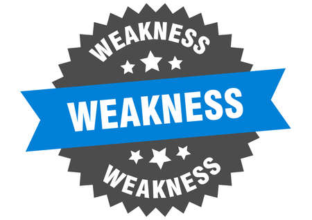 weakness round isolated ribbon label. weakness sign Ilustração