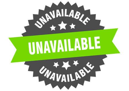 unavailable round isolated ribbon label. unavailable sign Ilustração