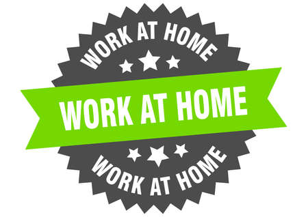 work at home round isolated ribbon label. work at home sign
