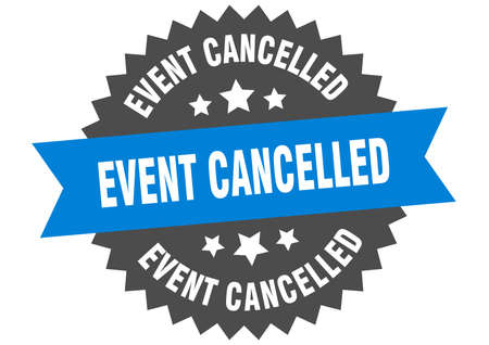 event cancelled round isolated ribbon label. event cancelled sign Ilustração