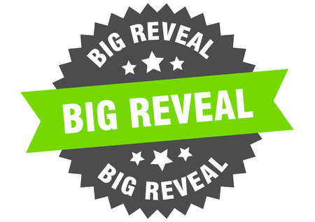 big reveal round isolated ribbon label. big reveal sign