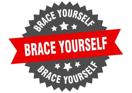 brace yourself round isolated ribbon label. brace yourself sign Ilustração