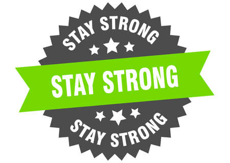 stay strong round isolated ribbon label. stay strong sign
