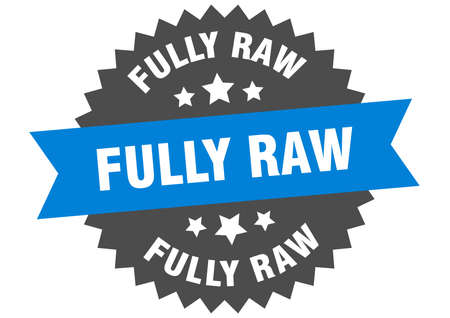 fully raw round isolated ribbon label. fully raw sign
