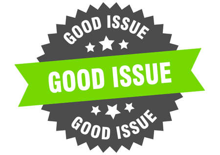 good issue round isolated ribbon label. good issue sign