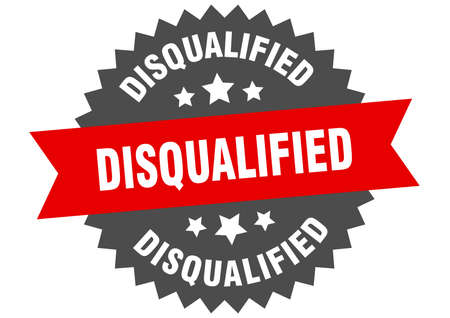 disqualified round isolated ribbon label. disqualified sign