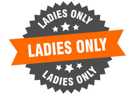 ladies only round isolated ribbon label. ladies only sign 向量圖像